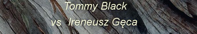 Tommy Black vs Ireneusz Gęca