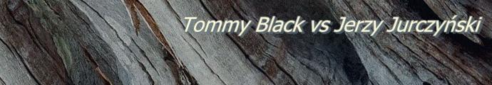 Tommy Black vs Jerzy Jurczyński