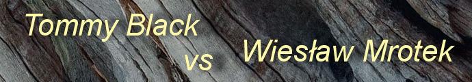 Tommy Black vs Wiesław Mrotek